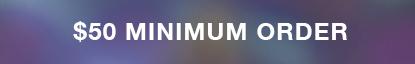 50 Minimum Order